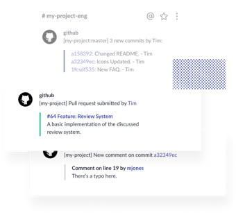 Get updates from apps like GitHub in your workflow.