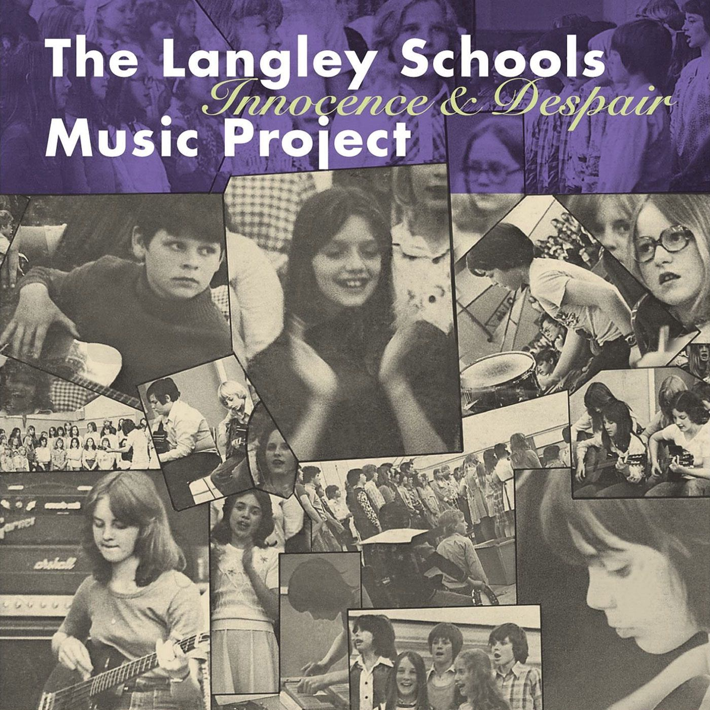 Langley Schools Music Project The Langley Schools Music Project Innocence and Despair