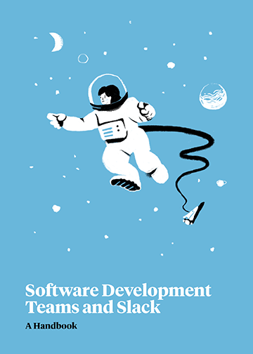Book cover for Software Development Teams and Slack: A Handbook