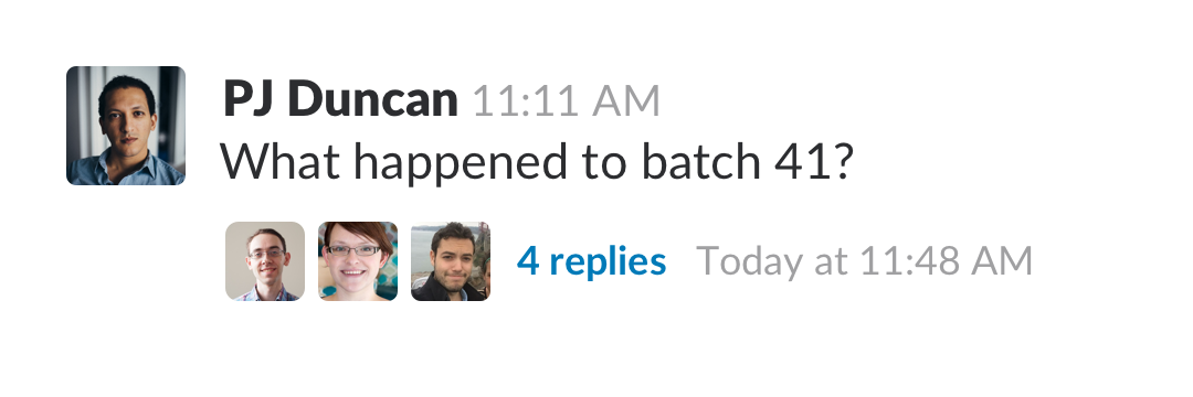 "a threaded message, with replies waiting. ""What happened to batch 41?"""